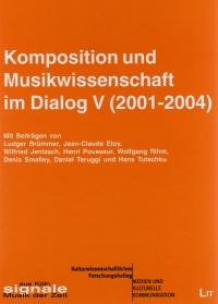 Komposition undmusikwissenschaft im Dialog 2001 - 2004